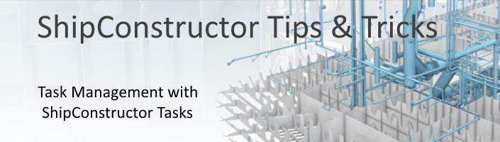 ShipConstructor Tips & Tricks Task Management