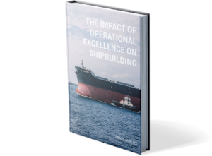 The Impact of Operational Excellence on Shipbuilding