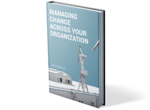 Managing Change Across Your Organization